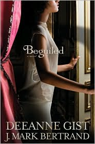 Beguiled by Deanne Gist and J. Mark Bertrand